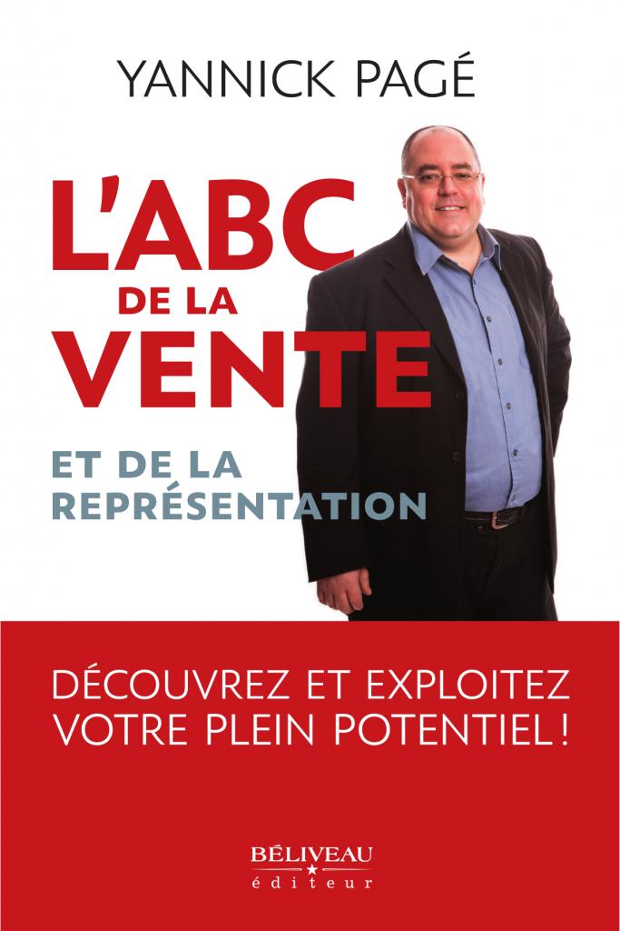 ABC de la vente et de la représentation Yannick Pagé
